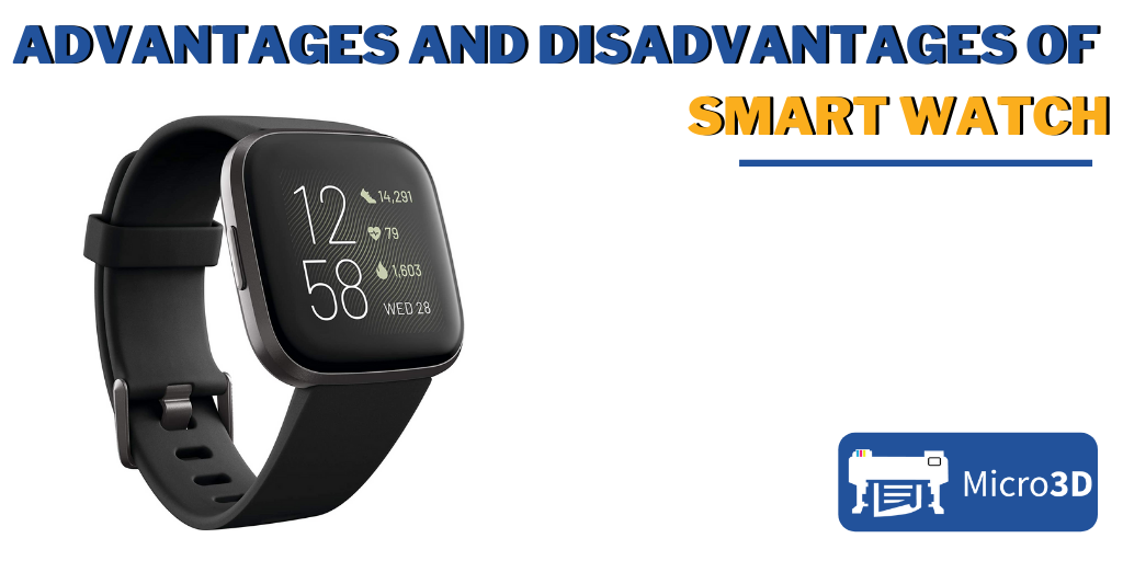 Advantages and Disadvantages Of Smart Watch