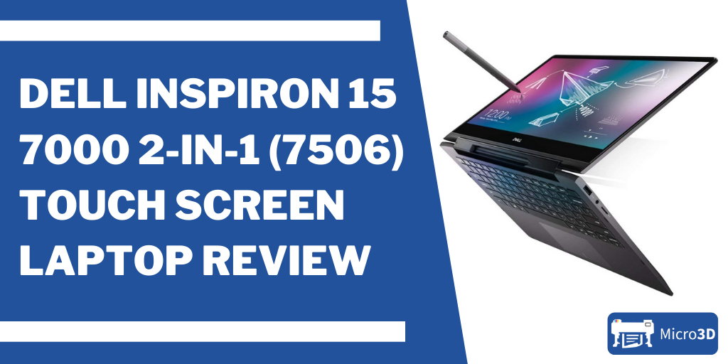 Dell Inspiron 15 7000 2-in-1 (7506) Touch Screen Laptop Review